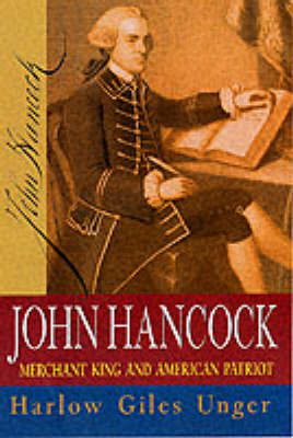 John Hancock: Merchant King and American Patriot (Paperback)
