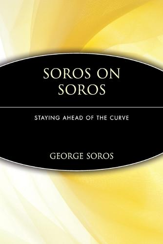 Soros on Soros: Staying Ahead of the Curve (Paperback)