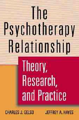The Psychotherapy Relationship: Theory, Research, and Practice (Hardback)