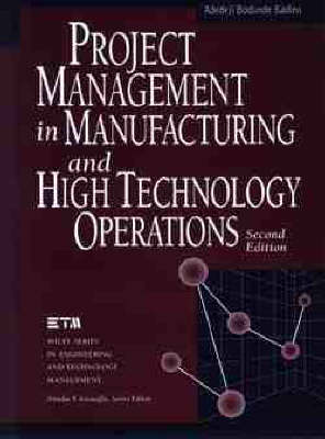 Project Management in Manufacturing and High Technology Operations - Wiley Series in Engineering and Technology Management (Hardback)