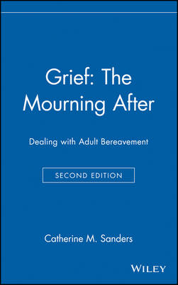 Grief: The Mourning After: Dealing with Adult Bereavement (Hardback)