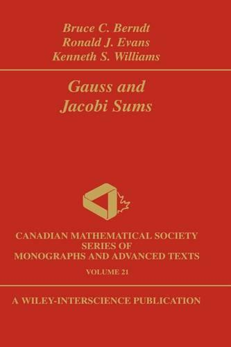 Gauss and Jacobi Sums - Wiley-Interscience and Canadian Mathematics Series of Monographs and Texts (Hardback)