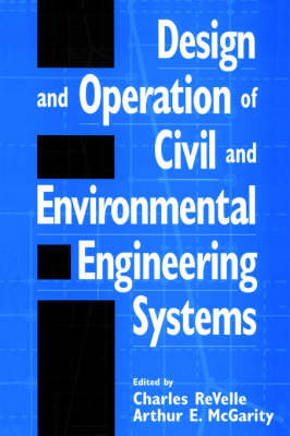 Design and Operation of Civil and Environmental Engineering Systems (Paperback)