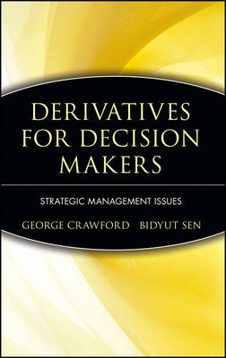 Derivatives for Decision Makers: Strategic Management Issues - Wiley Series in Financial Engineering (Hardback)