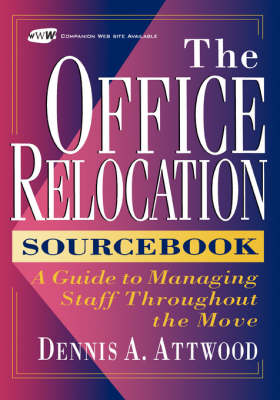 The Office Relocation Sourcebook: A Guide to Managing Staff Throughout the Move (Hardback)