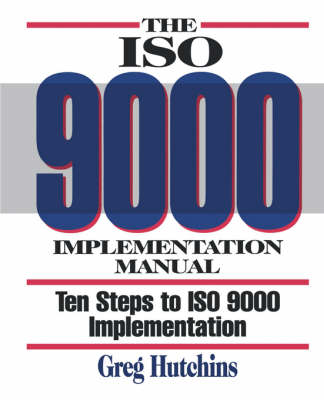 The ISO 9000 Implementation Manual: Ten Steps to ISO 9000 Registration (Paperback)