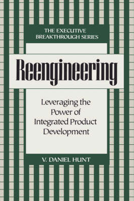 Reengineering: Leveraging the Power of Integrated Product Development (Hardback)