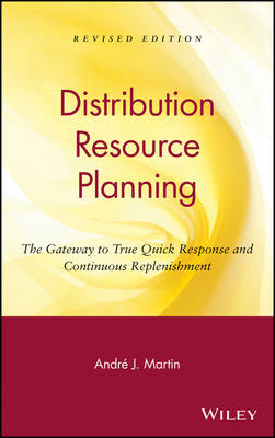DRP: Distribution Resource Planning: The Gateway to True Quick Response and Continuous Replenishment (Hardback)