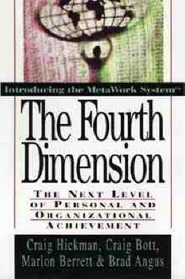 The Fourth Dimension: The Next Level of Personal and Organizational Achievement (Hardback)
