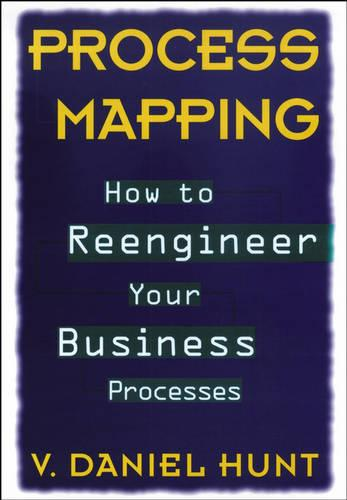 Process Mapping: How to Reengineer Your Business Processes (Hardback)
