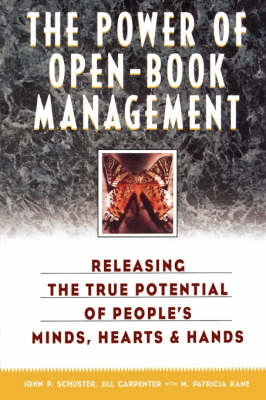 The Power of Open-book Management: Releasing the True Potential of People's Minds, Hearts and Hands (Paperback)