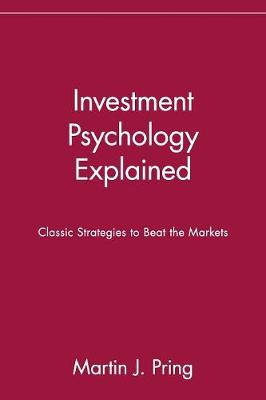 Investment Psychology Explained: Classic Strategies to Beat the Markets (Paperback)