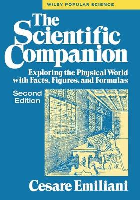The Scientific Companion: Exploring the Physical World with Facts, Figures and Formulas - Wiley Popular Science (Paperback)
