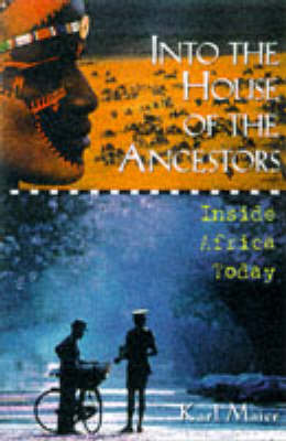 Into the House of the Ancestors: Inside the New Africa (Hardback)