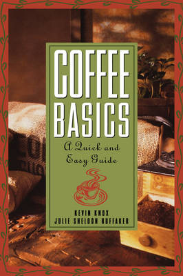 Coffee Basics: A Quick and Easy Guide (Paperback)