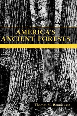 America's Ancient Forests: From the Ice Age to the Age of Discovery (Hardback)