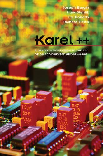Karel++: A Gentle Introduction to the Art of Object-Oriented Programming (Paperback)