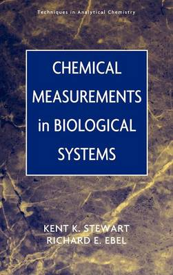 Chemical Measurements in Biological Systems - Techniques in Analytical Chemistry (Hardback)
