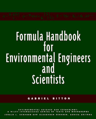 Formula Handbook for Environmental Engineers and Scientists - Environmental Science and Technology: A Wiley-Interscience Series of Texts and Monographs (Paperback)