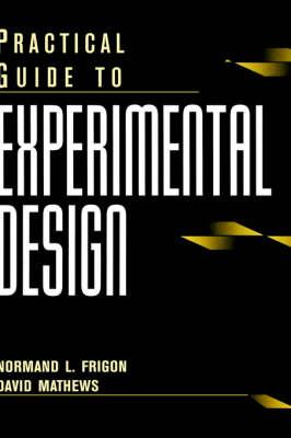Practical Guide to Experimental Design (Hardback)
