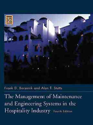 The Management of Maintenance and Engineering Systems in the Hospitality Industry, Fourth Edition - Wiley Service Management Series (Hardback)