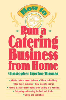 How to Run a Catering Business from Home (Paperback)