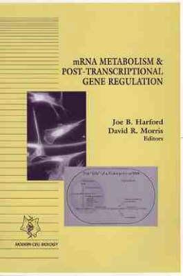 mRNA Metabolism and Post-transcriptional Gene Regulation - Modern Cell Biology (Paperback)