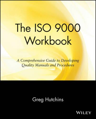 The ISO 9000 Work Book: A Comprehensive Guide to Developing Quality Manuals and Procedures (Paperback)
