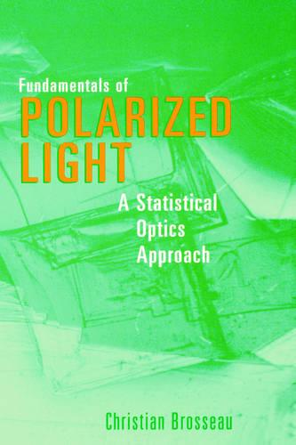 Fundamentals of Polarized Light: A Statistical Optics Approach (Hardback)