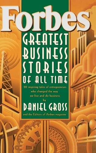 Forbes (R) Greatest Business Stories of All Time (Hardback)
