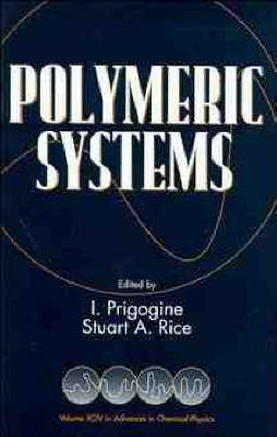 Polymeric Systems: v. 94 - Advances in Chemical Physics (Hardback)