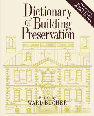 Dictionary of Building Preservation (Paperback)