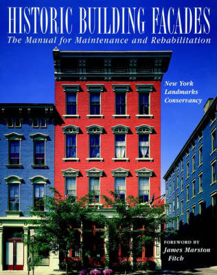 Historic Building Facades: The Manual for Maintenance and Rehabilitation (Paperback)