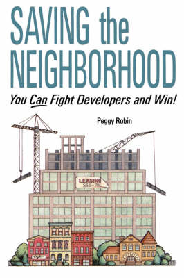 Saving the Neighborhood: You Can Fight Developers and Win! (Paperback)