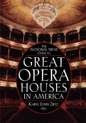 The National Trust Guide to Great Opera Houses in America (Paperback)