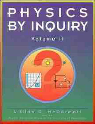 Physics by Inquiry: An Introduction to Physics and the Physical Sciences, Volume 2 (Paperback)
