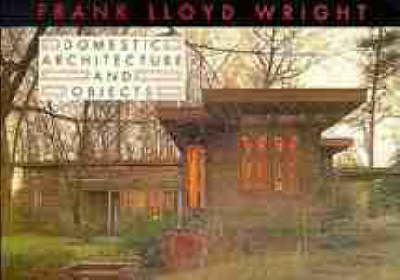 Frank Lloyd Wright Domestic Architecture and Objects (Paperback)