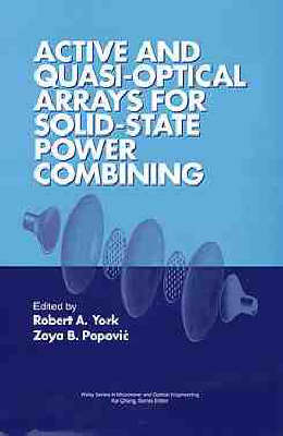 Active and Quasi-optical Arrays for Solid-state Power Combining - Wiley Series in Microwave and Optical Engineering (Hardback)