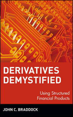Derivatives Demystified: Using Structured Financial Products - Wiley Series in Financial Engineering (Hardback)
