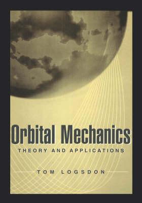 Orbital Mechanics: Theory and Applications (Hardback)