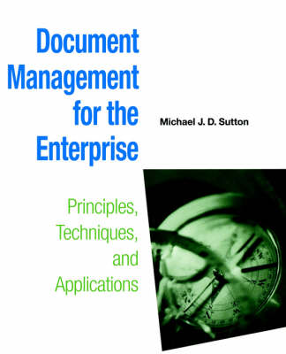 Document Management for the Enterprise: Principles, Techniques and Applications (Paperback)