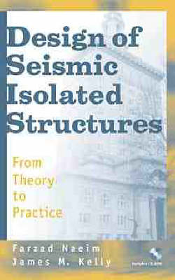 Design of Seismic Isolated Structures: From Theory to Practice (Hardback)