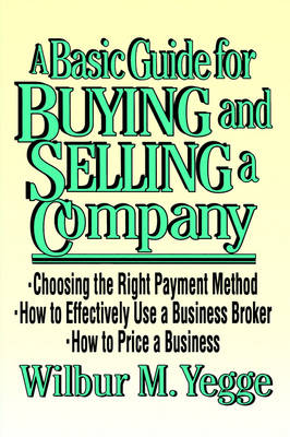 A Basic Guide to Buying and Selling a Company (Hardback)