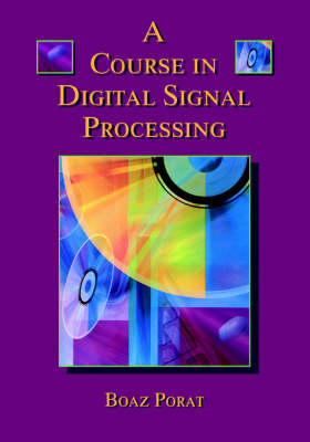 A Course in Digital Signal Processing (Paperback)