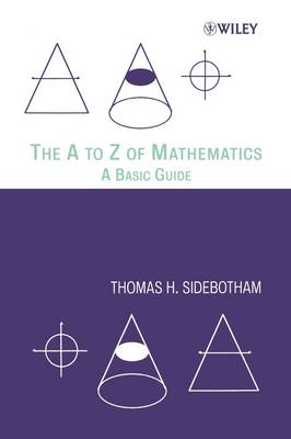 The A to Z of Mathematics: A Basic Guide (Paperback)
