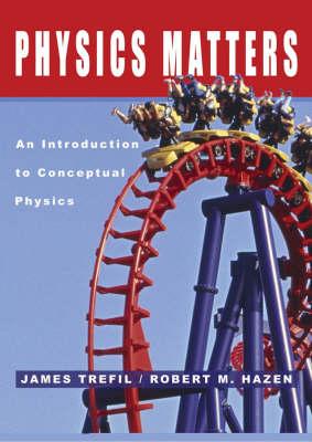 Physics Matters: An Introduction to Conceptual Physics (Hardback)