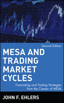 MESA and Trading Market Cycles: Forecasting and Trading Strategies from the Creator of MESA - Wiley Trading (Hardback)