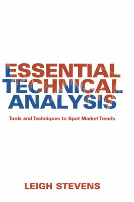 Essential Technical Analysis: Tools and Techniques to Spot Market Trends - Wiley Trading (Hardback)