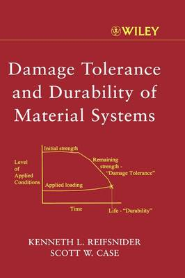 Damage Tolerance and Durability of Material Systems (Hardback)