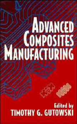 Advanced Composites Manufacturing (Hardback)